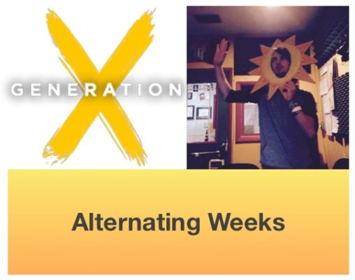 Generation X / Music With A Purpose (Alternating Weeks)