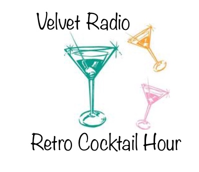 Retro Cocktail Hour / Velvet Radio (Alternating Weeks)