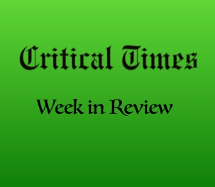 Critical Times Week In Review